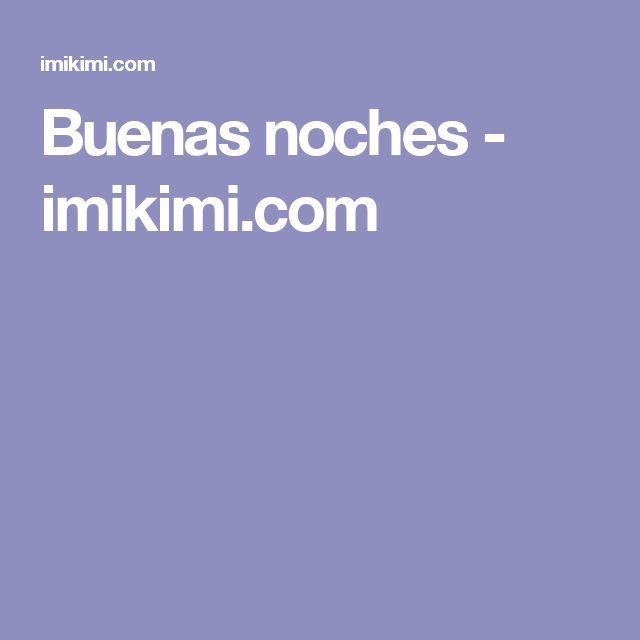 Buenas noches - imikimi.com