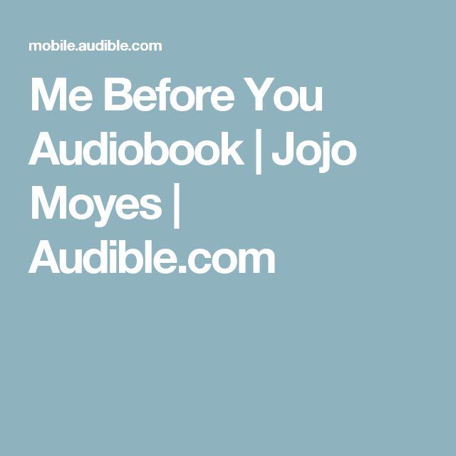 Me Before You Audiobook | Jojo Moyes | Audible.com