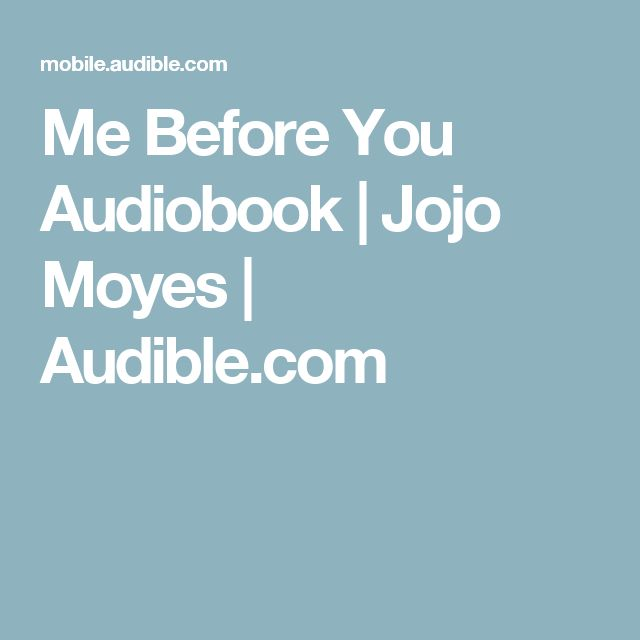 Me Before You Audiobook | Jojo Moyes | Audible.com