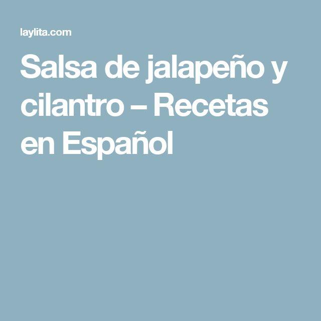 Salsa de jalapeño y cilantro – Recetas en Español