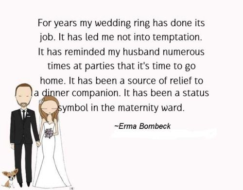 best erma bombeck quotes ideas erma bombeck  for years my wedding ring has done its job