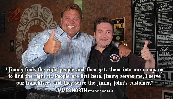 Jimmy John's Owner and Founder with President and CEO James North
