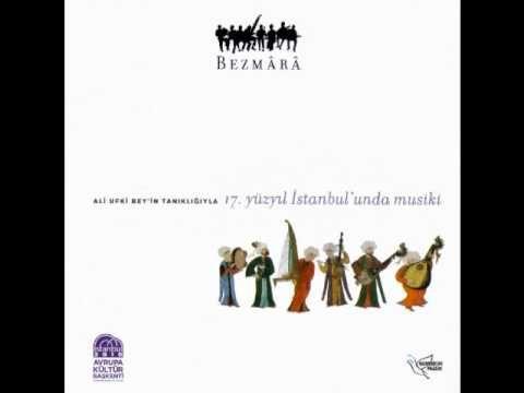 Bezmârâ Topluluğu - 17. Yüzyıl İstanbul'unda Mûsikî (2011)