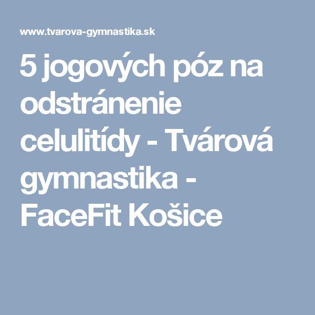 5 jogových póz na odstránenie celulitídy - Tvárová gymnastika - FaceFit Košice