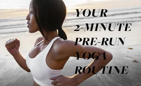 The 2-Minute Yoga Routine Every Runner Needs To Do Before Hitting The Trail Or Treadmill