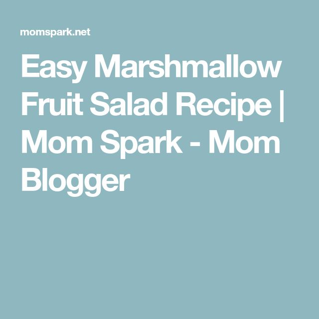 Easy Marshmallow Fruit Salad Recipe | Mom Spark - Mom Blogger