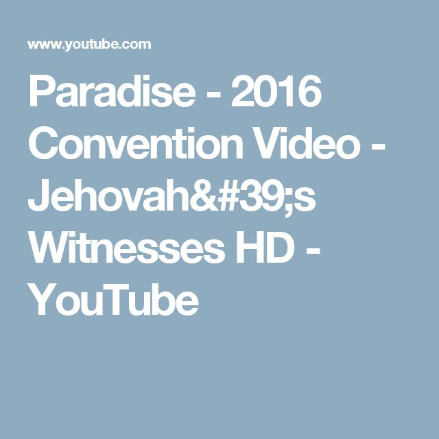 Paradise - 2016 Convention Video - Jehovah's Witnesses HD - YouTube
