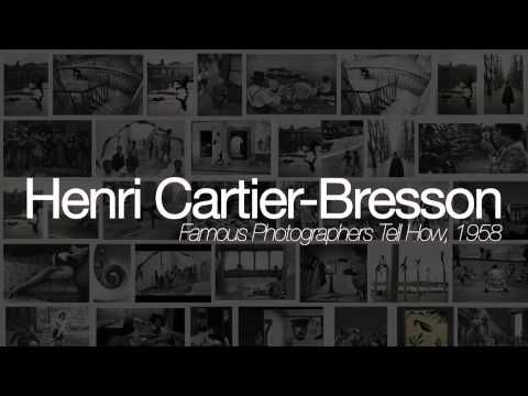 Henri Cartier-Bresson: Famous Photographers Tell How, 1958 - YouTube