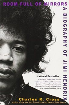 Room Full of Mirrors: a biography of Jimi Hendrix by Charles Cross