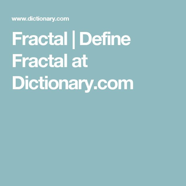 Fractal | Define Fractal at Dictionary.com