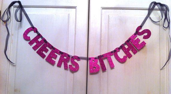 Bachelorette: Bachelorette Parties Decor, Glitter Banners, Cheer Bitch, Girls Night, Bachelorette Parties Ideas, Bach Parties, Bachelorette Banners, Bachelorette Parties Banners, Bachelorette Signs