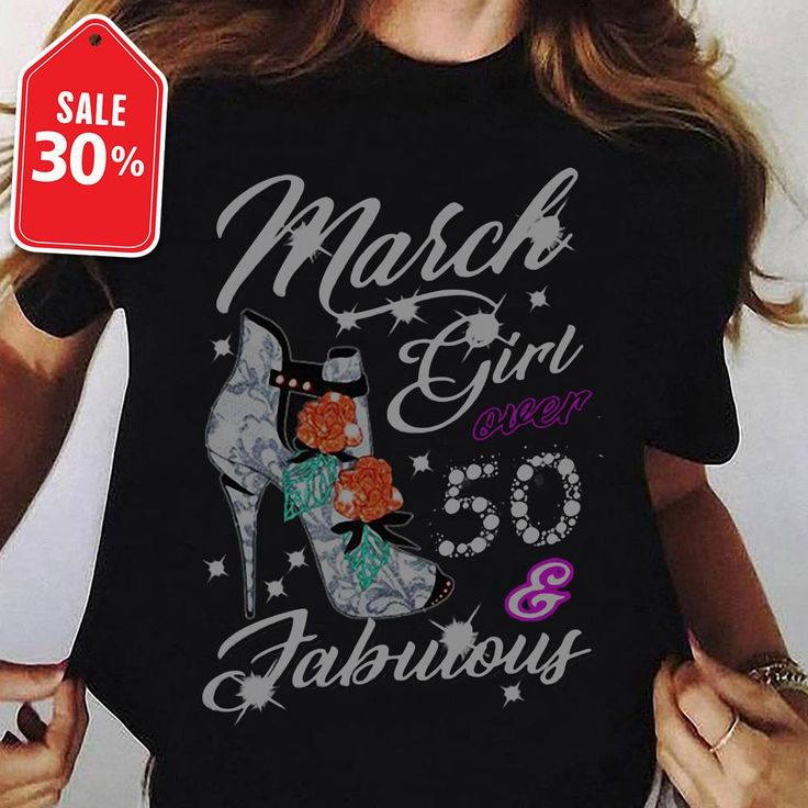 Quirky Fabulous Over 50: March Girl Over 50 And Fabulous Shirt, Sweater, Hoodie, V