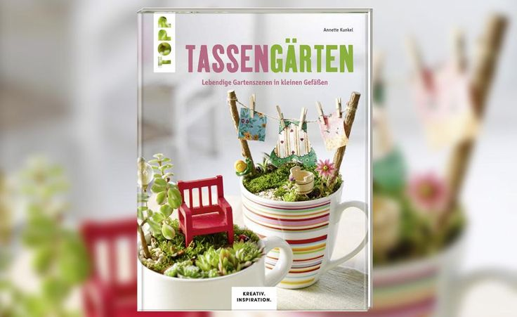 Lebendige Gartenszenen in kleinen Gefäßen. Erschienen im Frech Verlag