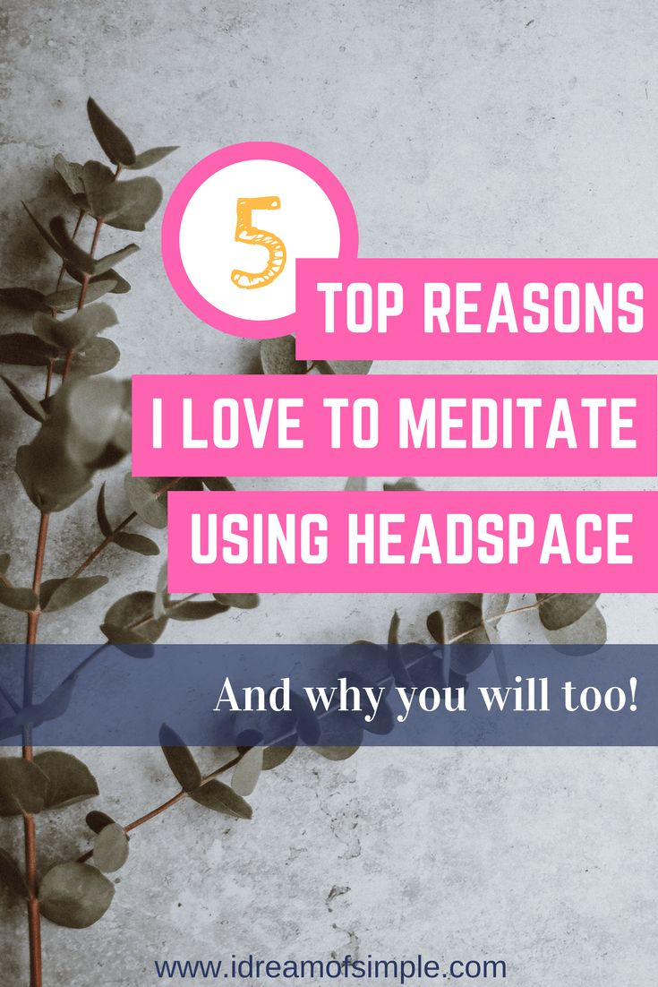 Top 5 Reasons I Love Meditating with the Headspace App – Mindfulness