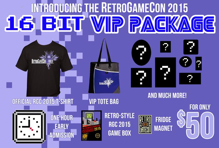 RetroGameCon 2015  16-Bit VIP Package: Upgrade to 16-Bit! VIP packages are available for pre-order only.  Head to www.RetroGameCon.com for more info!