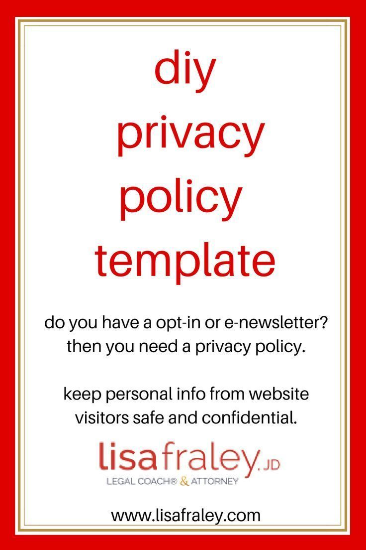 Do You Have A Opt In Or E Newsletter Then You Need A Privacy Policy Keep Personal Info From Website Visitors Safe A Diy Website Blog Planning Policy Template