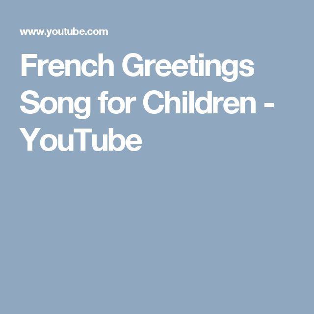 French Greetings Song for Children - YouTube
