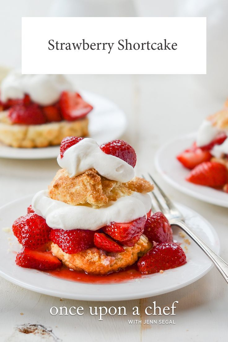 The Best Strawberry Shortcake Once Upon A Chef Recipe Strawberry Recipes Desserts Strawberry Shortcake Recipes