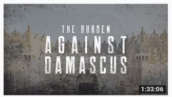 The Burden Against Damascus. Current events never matched Bible prophecy in a clearer way than today's situation- amazing days with tensions rising as the Syrian civil war is shaking the whole world. Isaiah 17:1 clearly indicates the complete destruction of Damascus, an event that has never happened before. God promised .
