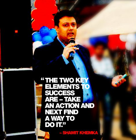 """Shamit Khemka says, """"The two key elements to success are – Take an action and next find a way to do it.""""  Shamit Khemka is also a member of EO New Delhi. He brings along with him lot of experience in international business relations, executive management, project management and e-business.  http://www.eonewdelhi.in/news_happenings.html  https://www.eonetwork.org/octane-magazine/december-2008/managingdifficultpeopleeffectively"""