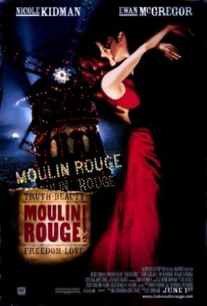 Films with fashion influence - 2001 Moulin Rouge poster -- Adaptation moderne de la dame aux camélias