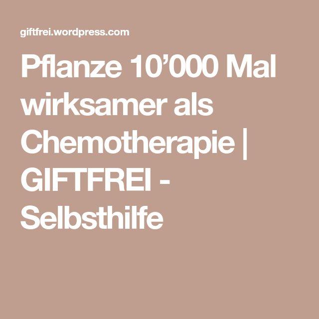 Pflanze 10'000 Mal wirksamer als Chemotherapie | GIFTFREI - Selbsthilfe