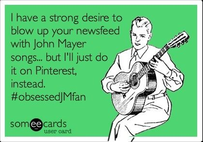 But really... John Mayer // hahaha just posted new lyrics on fb ;)