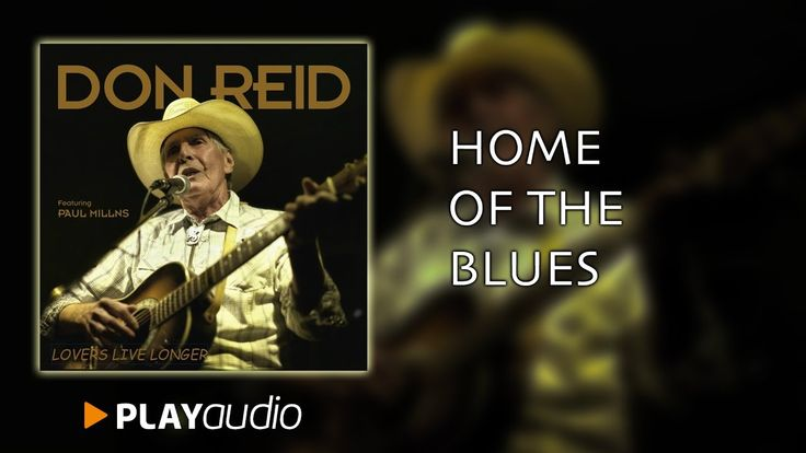 Home Of The Blues - Lovers Live Longers - Don Reid - Country Music PLAYa...