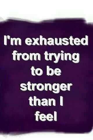 I don't think I have any strength left sometimes.. That's when I have to depend completely on the Lord!