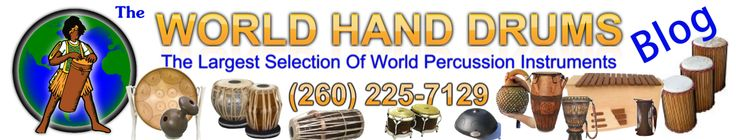 World Hand Drums Blog | Percussion Instruments, and Music from around the world