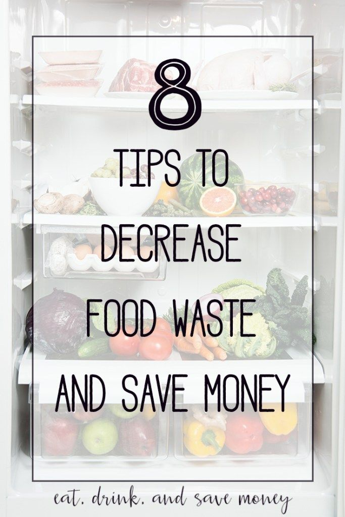 Are you looking to waste less food and save more money? If so, you need to follow these 8 tips to decrease food waste and save money | www.eatdrinkandsavemoney.com