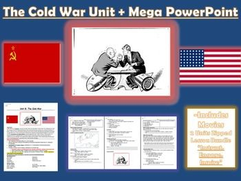 Cold War Unit includes: Containment, Soviet Union, Domino Theory, Vietnam (Cold War) , Korean War (Cold War), Independence Movement Topics:  Nelson Mandela , Gandhi, Israel, Cuban Missile Crisis, Iron Curtain, Castro United Nations, Yom Kippar War, Mao Zedong, Berlin Wall Cold War Primary Source Analysis Include:Troll Song, Red Dawn Movie Analysis, Cultural Revolution, Iron Curtain    Best Value: World History II Curriculum Best Value (10 Mega Units, 10 Mega Powerpoints, Lifetime Supply of…