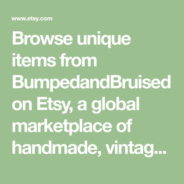 Browse unique items from BumpedandBruised on Etsy, a global marketplace of handmade, vintage and creative goods.