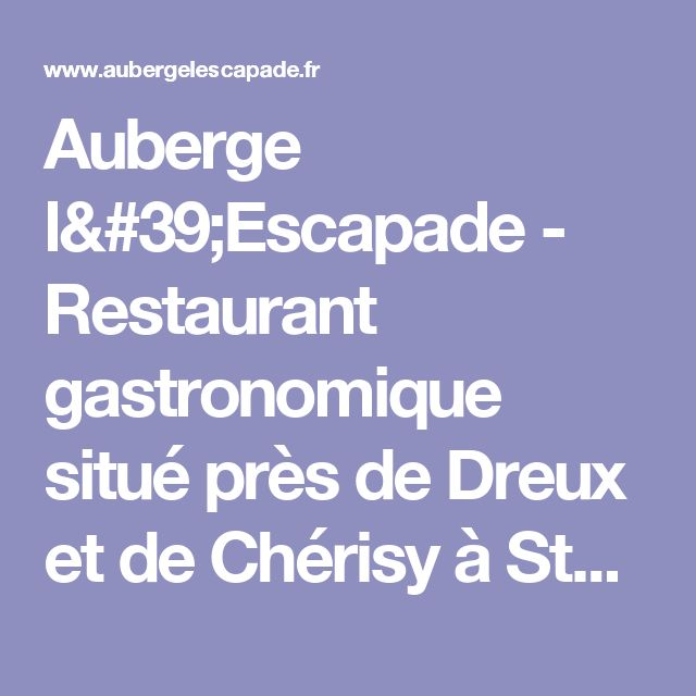 Where we learned to love red Sancerre!Auberge l'Escapade - Restaurant gastronomique