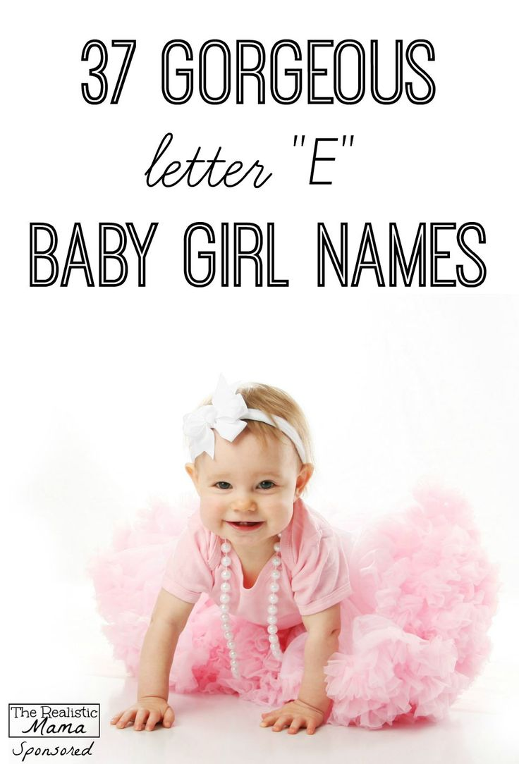 """37 Gorgeous Letter """"E"""" Baby Girl Names - The Realistic Mama (Kidgets AD)"""