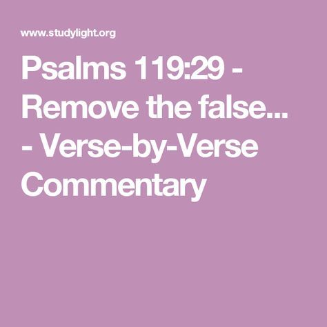 Psalms 119:29 - Remove the false... - Verse-by-Verse Commentary