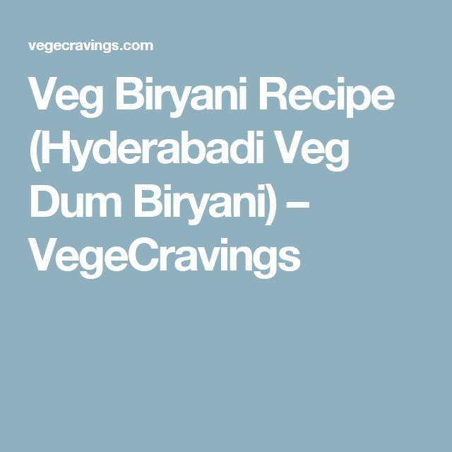 Veg Biryani Recipe (Hyderabadi Veg Dum Biryani) – VegeCravings