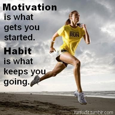 Motivation is what gets you started. Habbit is what keeps you going.