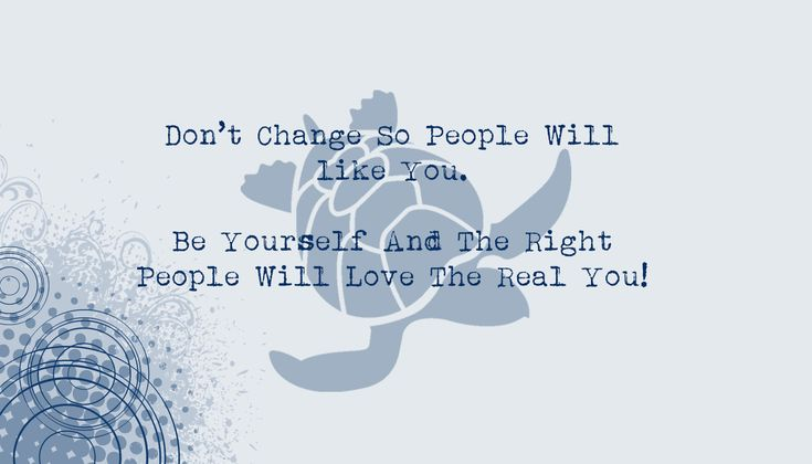 Don't Change So People Will like You. Be Yourself And The Right People Will Love The Real You! http://www.wfpblogs.com/2017/11/be-yourself-quote/