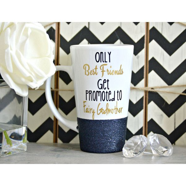 Only Best Friends Get Promoted to Fairy Godmother Glitter Mug Will You... ($20) ❤ liked on Polyvore featuring home, kitchen & dining, drinkware, drink & barware, home & living, mugs, yellow, face mug, quote mugs and yellow mugs