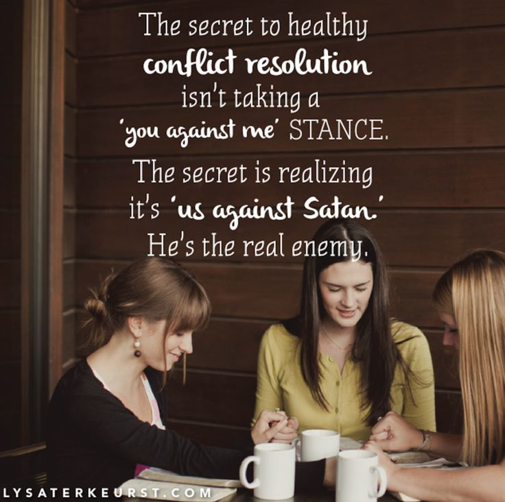 """The secret to healthy conflict resolution isn't taking a 'you against me' stance. The secret is realizing it's 'us against Satan.' He's the real enemy."" - Lysa TerKeurst."