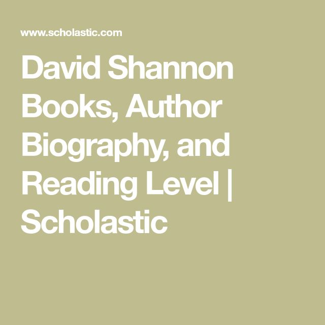 David Shannon Books, Author Biography, and Reading Level | Scholastic