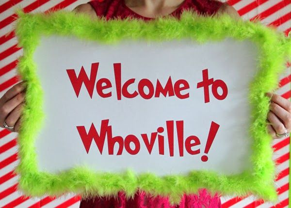 *great ideas and font. How to Throw a Grinch-Themed Party - Welcome to Whoville!