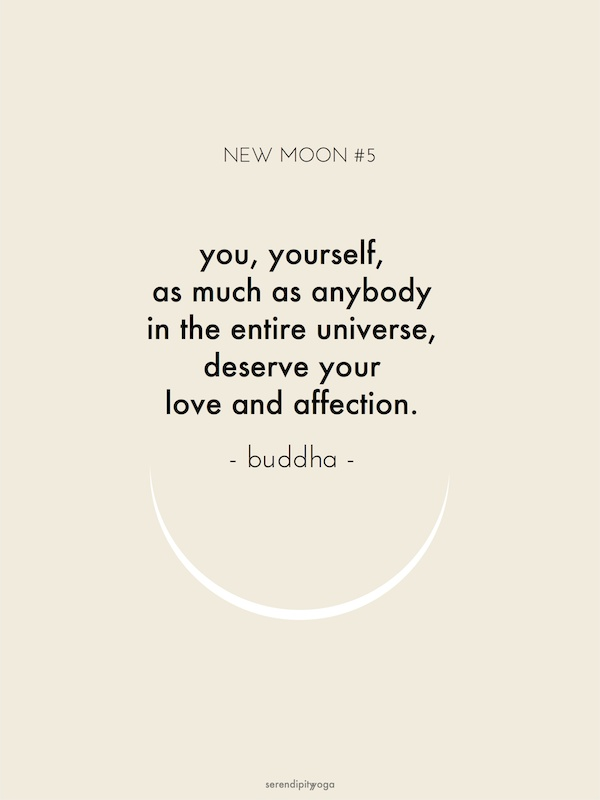 you, yourself, as much as anybody in the entire universe, deserve your love and affection // buddha