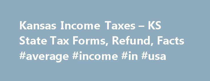 Kansas Income Taxes – KS State Tax Forms, Refund, Facts #average #income #in #usa http://incom.remmont.com/kansas-income-taxes-ks-state-tax-forms-refund-facts-average-income-in-usa/  #kansas income tax forms # Kansas Income Taxes and KS State Tax Forms Prepare and efile Your Kansas Tax Return The efile.com tax software makes it easy for you to efile your state tax return and use the correct state tax forms. Prepare and efile your Kansas state tax return (resident, nonresident, or part-year…