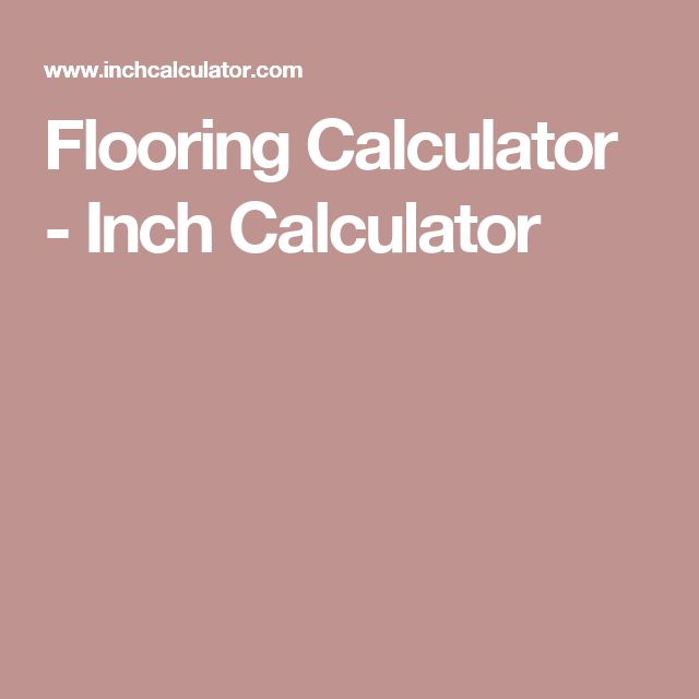 Flooring Calculator - Inch Calculator
