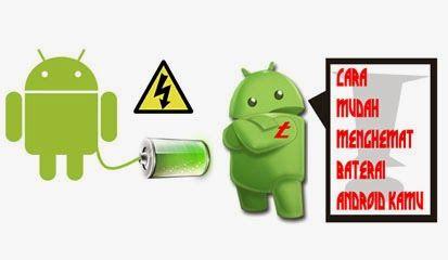 Tips Cara Membuat Baterai Android Anda Awet Dan Tahan Lama- - -Tips merawat baterai android supaya tahan lama, Baterai merupakan sumber tenaga pada sebuah perangkat android. Oleh karena itu, baterai menjadi salah satu komponen terpenting pada android. - See more at: http://daftarhargateknologi.blogspot.com/2014/03/tips-cara-membuat-baterai-android-anda.html#sthash.kCdvkTwU.dpuf