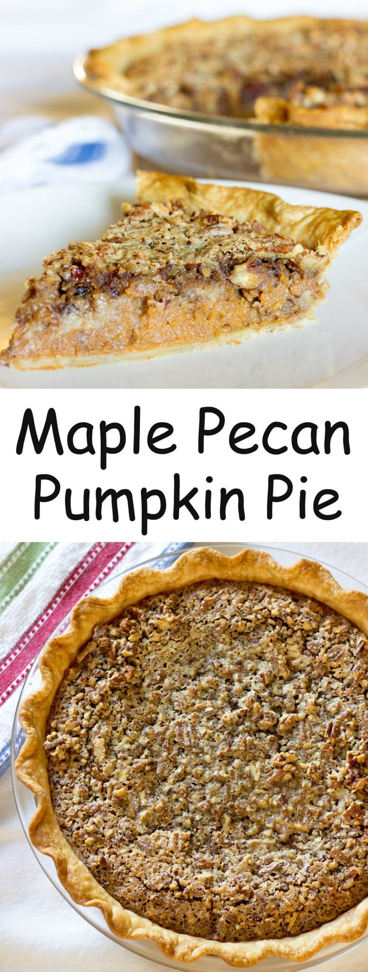 Maple Pecan Pumpkin Pie - A layer of pumpkin pie on bottom and a layer of pecan pie on top all with a sweet hint of maple syrup.