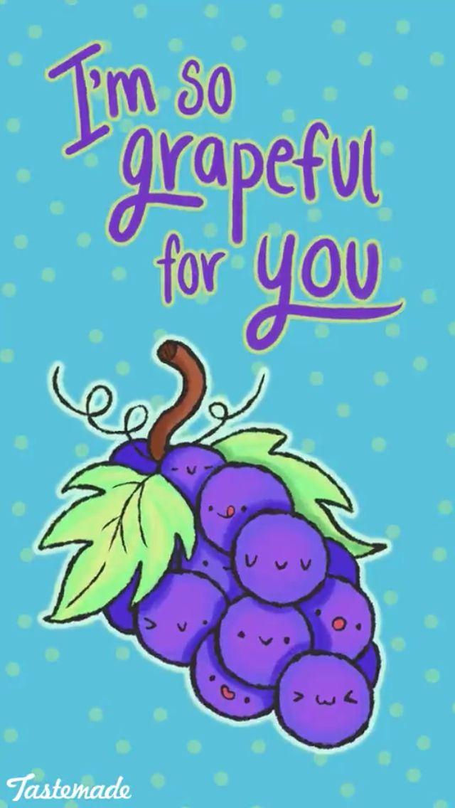Grapeful for u ♡