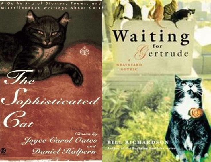 THE SOPHISTICATED CAT (Joyce Carol Oates & Daniel Halpern, editors)   WAITING FOR GERTRUDE (Bill Richardson)